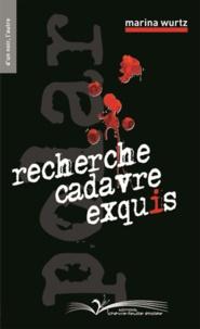 Marina Wurst - Recherche cadavre exquis.