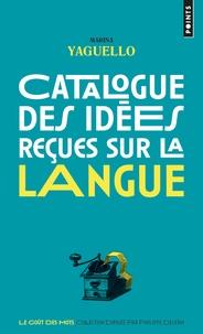 Marina Yaguello - Catalogue des idées reçues sur la langue.