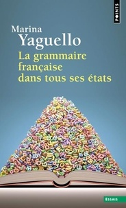 Marina Yaguello - La Grammaire française dans tous ses états.