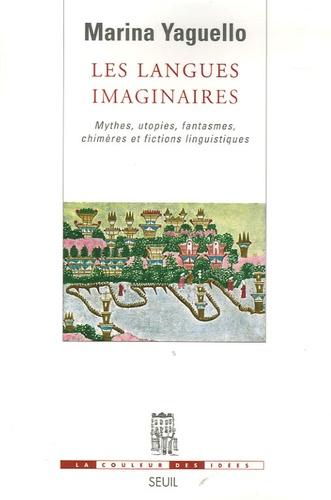 Les langues imaginaires. Mythes, utopies, fantasmes, chimères et fictions linguistiques