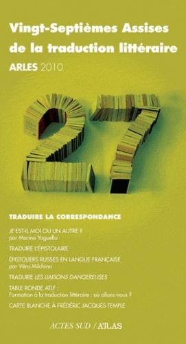 Marina Yaguello et Vera Milchina - Vingt-septièmes Assises de la traduction littéraire (Arles 2010) - Traduire la correspondance.