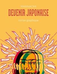 Marinaomi - Devenir japonaise.