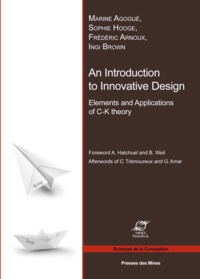 Marine Agogué et Sophie Hooge - An Introduction to Innovative Design - Elements and Applications of C-K Theory.