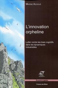 L'innovation orpheline - Marine Agogué - 9782356712868 - 21,99 €