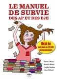 Marine Albano et Béatrice Brison - Le manuel de survie des auxiliaires de puériculture et des éducateurs de jeunes enfants.