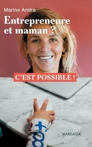 Marine André - Entrepreneure et maman ? - C'est possible !.