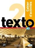 Marine Antier et Corina Brillant - Texto 2 A2 - Cahier d'activités. 2 CD audio