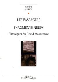 Marine Auriol - Les passagers, Fragments neufs - Chroniques du Grand Mouvement.