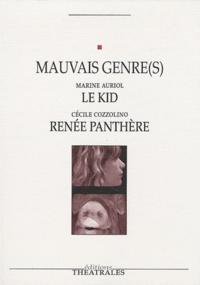 Marine Auriol et Cécile Cozzolino - Mauvais genre(s) - Le Kid suivi de Renée Panthère.