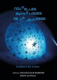 Marine Auriol et Henri Bornstein - Nouvelles mythologies de la jeunesse - 9 pièces à lire, à jouer.