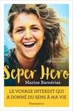 Marine Barnérias - Seper hero - Le voyage interdit qui a donné du sens à ma vie.