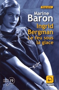 Ingrid Bergman- Le feu sous la glace - Marine Baron | Showmesound.org