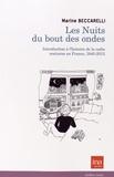 Marine Beccarelli - Les nuits du bout des ondes - Introduction à l'histoire de la radio nocturne en France, 1945-2013.