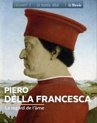 Marine Bellanger - Piero Della Francesca - Le regard de l'âme.