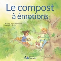 Marine Bigo-berlusconi et Pascale Lafond - Le compost à émotions.