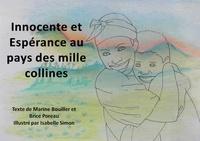 Marine Bouiller et Brice Poreau - Innocente et Espérance au pays des mille collines.