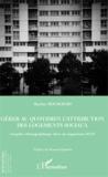 Marine Bourgeois - Gérer au quotidien l'attribution des logements sociaux - Enquête ethnographique dans un organisme HLM.