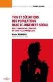 Marine Bourgeois - Tris et sélections des populations dans le logement social - Une ethnographie comparée de trois villes françaises.