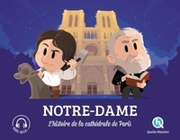 Marine Breuil-Salles et Bruno Wennagel - Notre-Dame - L'histoire de la cathédrale de Paris.
