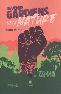 Marine Calmet - Devenir gardiens de la nature - Pour la défense du vivant et des générations futures.