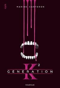 Marine Carteron - Génération K Tome 2 : .