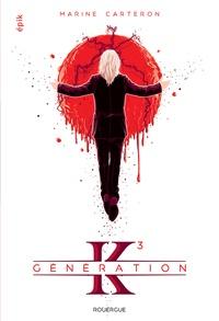 Marine Carteron - Génération K Tome 3 : .