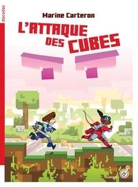 Marine Carteron - L'attaque des cubes Tome 1 : .