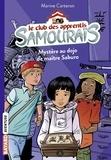 Marine Carteron - Le club des apprentis samouraïs Tome 1 : Mystère au dojo de maître Saburo.