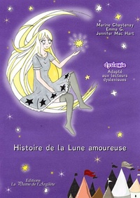 Marine Chastenay et Emma G. - Histoire de la Lune amoureuse.