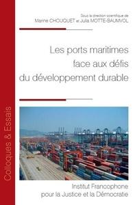Marine Chouquet et Julia Motte-Baumvol - Les ports maritimes face aux défis du développement durable - Actes du colloque du 23 octobre 2018 organisé à Malakoff par le Centre Maurice Hauriou.