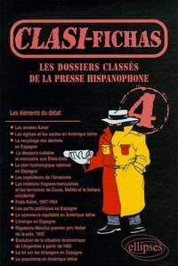 Marine Clabé et Odile Deschamps - Les dossiers classés de la presse hispanophone - Tome 4, Clasi Fichas.