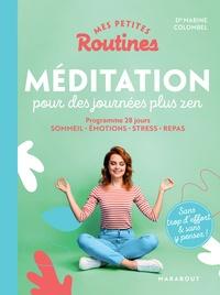 Marine Colombel - Mes petites routines - Méditation pour des journées plus zen - Programme 28 jours : sommeil - émotions - stress - repas.