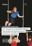 Marine Cordier et Agathe Dumont - Arts du cirque et spectacle vivant - Tome 2, Le cirque en transformation : identités et dynamiques professionnelles.