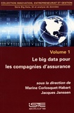 Marine Corlosquet-Habart et Jacques Janssen - Big Data, IA et analyse de données - Volume 1, Le big data pour les compagnies d'assurance.