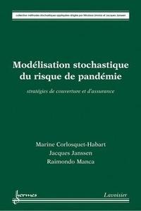 Marine Corlosquet-Habart et Jacques Janssen - Modélisation stochastique du risque de pandémie - Stratégies de couverture et d'assurance.