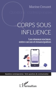 Marine Creuzet - Corps sous influence - Les réseaux sociaux, entre carcan et émancipation.