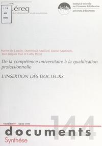 Marine de Lassale et Dominique Maillard - De la compétence universitaire à la qualification professionnelle : l'insertion des Docteurs.
