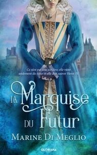 Marine Di Meglio - La Marquise du Futur.