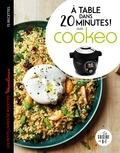 Marine Durand - A table dans 20 minutes ! Avec Cookéo - Le petit livre de recettes Moulinex.