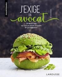 Accentsonline.fr J'exige un avocat! - 25 recettes où l'avocat plaide coupable de gourmandise! Image