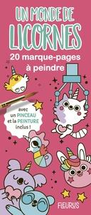 Marine Fleury - Un monde de licornes - 20 marques-pages à peindre avec 1 pinceau et de la peinture.