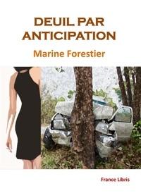 Marine Forestier - Deuil par anticipation.