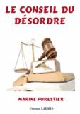 Marine Forestier - Le conseil du désordre.