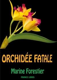 Marine Forestier - Orchidée fatale.