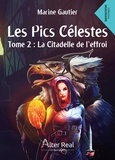 Marine Gautier - Les pics célestes Tome 2 : La citadelle de l'effroi.