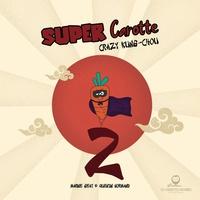 Marine Geay - Les chouettes histoires de Chartreuse Tome 6 : Super Carotte 2 Crazy kung chou.