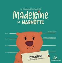 Marine Geay - Les chouettes histoires de Chartreuse - La charmante histoire de Madeleine la marmotte.