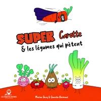 Marine Geay et Quentin Normand - Super carotte et les légumes qui pètent.