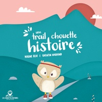 Marine Geay et Quentin Normand - Une Trail Chouette Histoire.