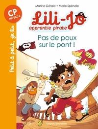 Marine Gérald et Marie Spénale - Lili-Jo, apprentie pirate 3 : Lili-Jo, apprentie pirate, Tome 03 - Pas de poux sur le pont !.